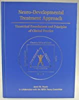 Neuro-developmental Treatment Approach: Theoretical Foundations & Principles