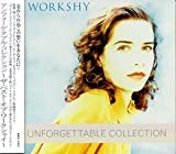 Unforgettable Collections-Best by Workshy (1999-03-17)