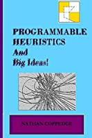 Programmable Heuristics and Big Ideas Updated Edition