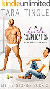 A LITTLE COMPLICATION: An MM ABDL Romance Novella (Little Stories Book 2) (English Edition)