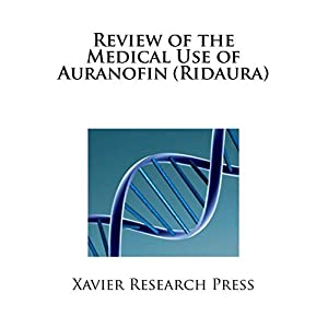 Review of the Medical Use of Auranofin (Ridaura)