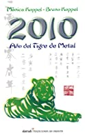 2010 ano del tigre de metal/ 2010 The Year of the Metal Tiger