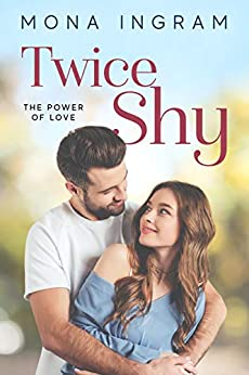 Twice Shy (The Power of Love Book 1) by [Ingram, Mona]