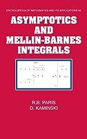 Asymptotics and Mellin-Barnes Integrals (Encyclopedia of Mathematics and its Applications)