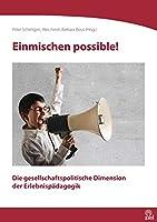 Einmischen possible!: Die gesellschaftspolitische Dimension der Erlebnispaedagogik