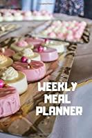 WEEKLY MEAL PLANNER: Track And Plan Your Meals Weekly ( Week Food Planner / Diary / Log / Journal ): Meal Prep And Planning Grocery Notebook Journal 6 x 9, 120 Pages