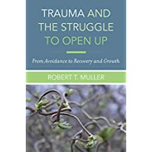 Trauma & the Struggle to Open Up From Avoidance to Recovery and Growth