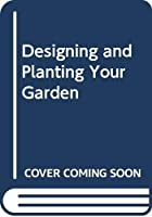 Designing and Planting Your Garden