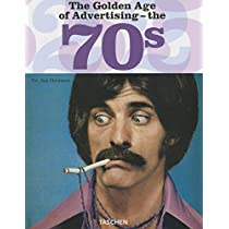 The Golden Age of Advertising - the 70s (Taschen 25)