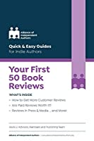 Your First 50 Book Reviews: Quick & Easy Guides for Indie Authors