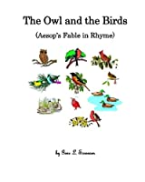 The Owl and the Birds: Aesop's Fable in Rhyme (Aesop's Fables in Rhyme)