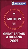 Michelin Red Guide 2005 Great Britain & Ireland: Selection Of Hotels And Restaurants (Michelin Red Guide: Great Britain and Ireland)