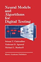Neural Models and Algorithms for Digital Testing (The Springer International Series in Engineering and Computer Science)