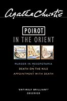 Poirot in the Orient Murder in Mesopotamia/ Death on the Nile/ Appointment with Death