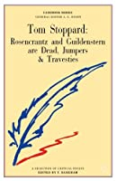 Tom Stoppard: Rosencrantz and Guildenstern are Dead, Jumpers and Travesties (Casebooks Series)