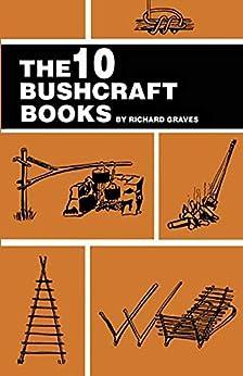 The 10 Bushcraft Books by [Graves, Richard]
