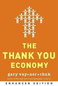 The Thank You Economy (Enhanced Edition) by [Vaynerchuk, Gary]