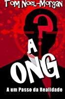 A Ong: A Um Passo Da Realidade
