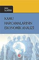 Kamu Harcamalarinin Ekonomik Analizi