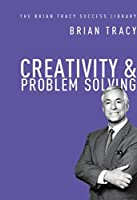 Creativity and Problem Solving (The Brian Tracy Success Library) by Brian Tracy(2014-10-15)