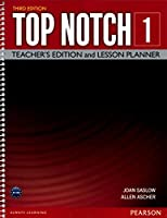 Top Notch(3E) Level 1:Teacher's Edition and Lesson Planner (Top Notch (3E))