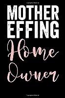 Mother Effing Home Owner: Blank Lined Notebook Journal - Gift for Landlords
