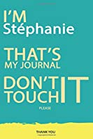 Stéphanie : DON'T TOUCH MY NOTEBOOK PLEASE Unique customized Gift for Stéphanie - Journal for Girls / Women with beautiful colors Blue and Yellow, Journal to Write with 120 Pages , Thoughtful Cool Present for female ( Stéphanie notebook): best gift for St
