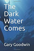 The Dark Water Comes