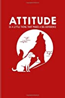 Attitude Is A Little Thing That Makes A Big Difference: Dog Lover Quotes Undated Planner | Weekly & Monthly No Year Pocket Calendar | Medium 6x9 Softcover | For Grey Wolf Pack & Puppies Fans