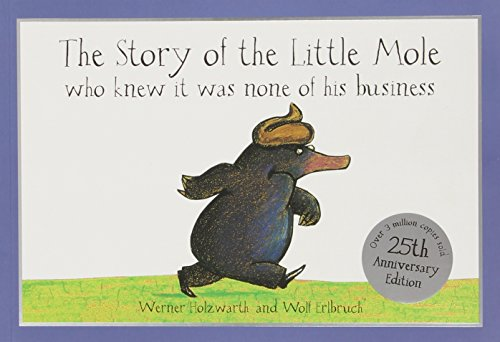 Special 25th Anniversary Edition: The Story of the Little Mole: who knew it was none of his businessの詳細を見る
