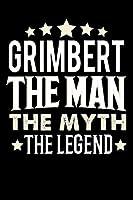 Notizbuch: Grimbert The Man The Myth The Legend (120 linierte Seiten als u.a. Tagebuch, Reisetagebuch fuer Vater, Ehemann, Freund, Kumpe, Bruder, Onkel und mehr)