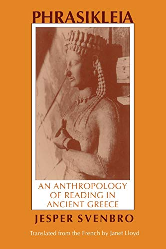 Download Phrasilkeia: An Anthropology of Reading in Ancient Greece (Myth and Poetics) 0801497523