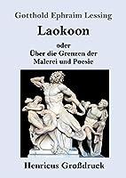 Laokoon (Grossdruck): oder Ueber die Grenzen der Malerei und Poesie