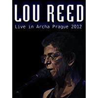 Lou Reed - Live at Archa Theatre, Prague 2012