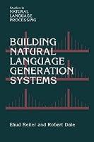 Building Nat Lang Generation Syst (Studies in Natural Language Processing)