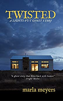 Twisted (A Ghost Story): Lights Out Series by [Meyers, Marla]