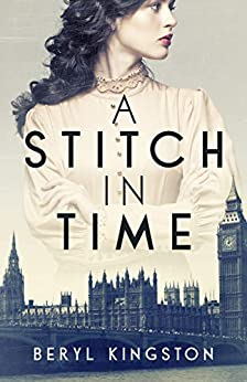 A Stitch in Time: Sisters facing love, loss and triumph in wartime London by [Kingston, Beryl]