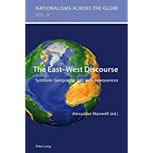 The East-West Discourse: Symbolic Geography and its Consequences
