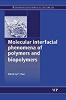 Molecular Interfacial Phenomena of Polymers and Biopolymers (Woodhead Publishing Series in Biomaterials)