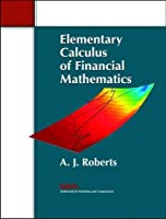 Elementary Calculus of Financial Mathematics (Monographs on Mathematical Modeling and Computation)