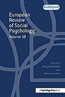 European Review of Social Psychology: Volume 18 (Special Issues of the European Review of Social Psychology)