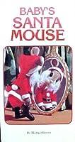 Babys Santa Mouse (So Tall Board Books)