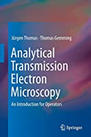 Analytical Transmission Electron Microscopy: An Introduction for Operators