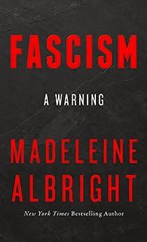Fascism: A Warning by [Albright, Madeleine]