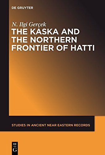 The Kaska and the Northern Frontier of Hatti (Studies in Ancient Near Eastern Records (SANER)) (English Edition)