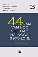 44 Năm Văn Học Việt Nam Hải Ngoại (1975-2019) - Tập 3 (soft cover)