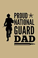 Proud National Guard Dad: Blank Lined Journal to Write In - Ruled Writing Notebook