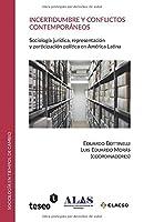 Incertidumbre y conflictos contemporáneos: Sociología jurídica, representación y participación política en América Latina