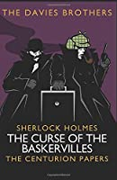 Sherlock Holmes: The Curse of the Baskervilles - A Novella (Sherlock Holmes: The Centurion Papers)
