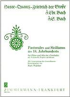 Pastorales und Sicilianos des 18. Jahrhunderts: Fuer Floete und Klavier (Hasse, Quantz, Friedr. d. Grosse, J. C. Bach, J. S. Bach)
